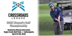 CROSSROADS LEAGUE TOURNAMENT TEES OFF MONDAY